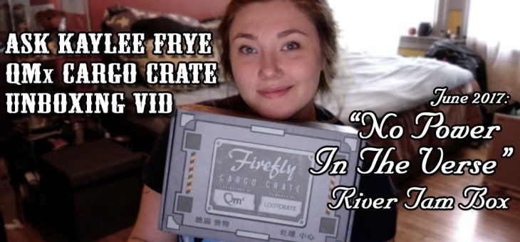 QMX Firefly Themed Loot Crate (River) Unboxing